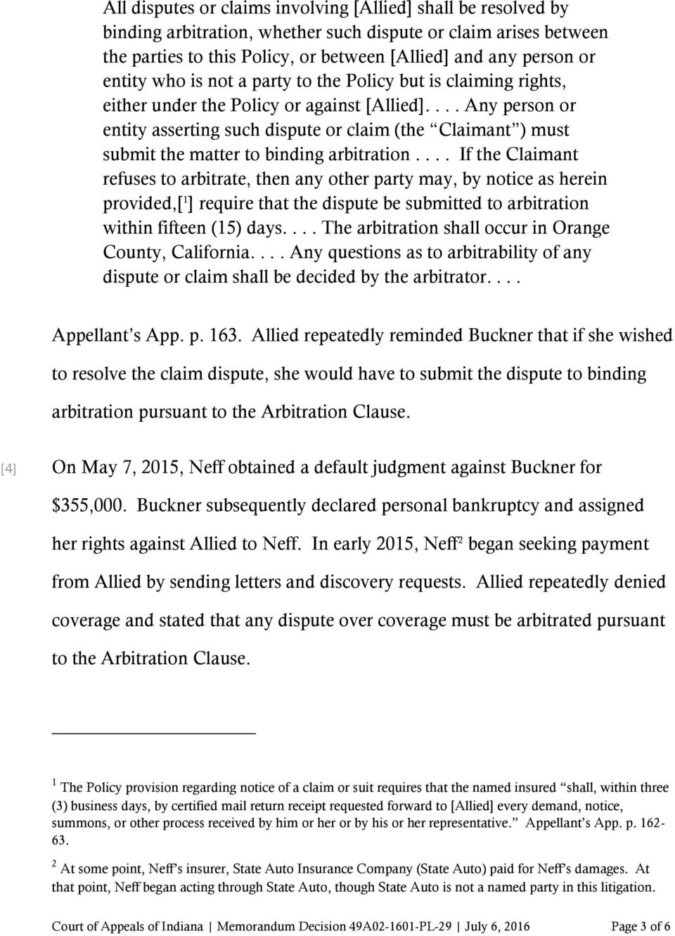 ... Any person or entity asserting such dispute or claim (the Claimant ) must submit the matter to binding arbitration.