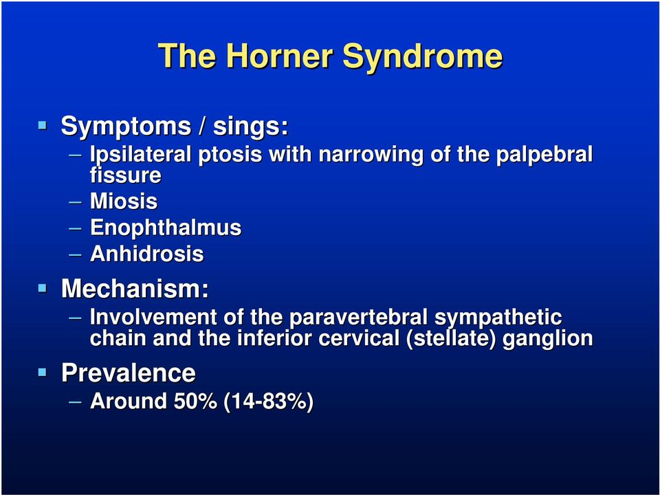 paravertebral sympathetic chain and the inferior cervical (stellate(