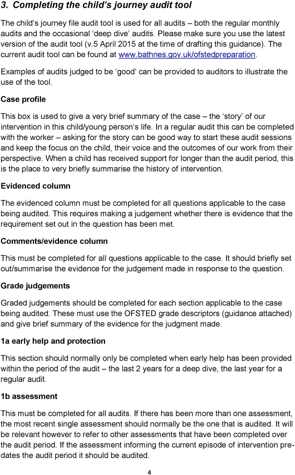 Examples of audits judged to be good can be provided to auditors to illustrate the use of the tool.