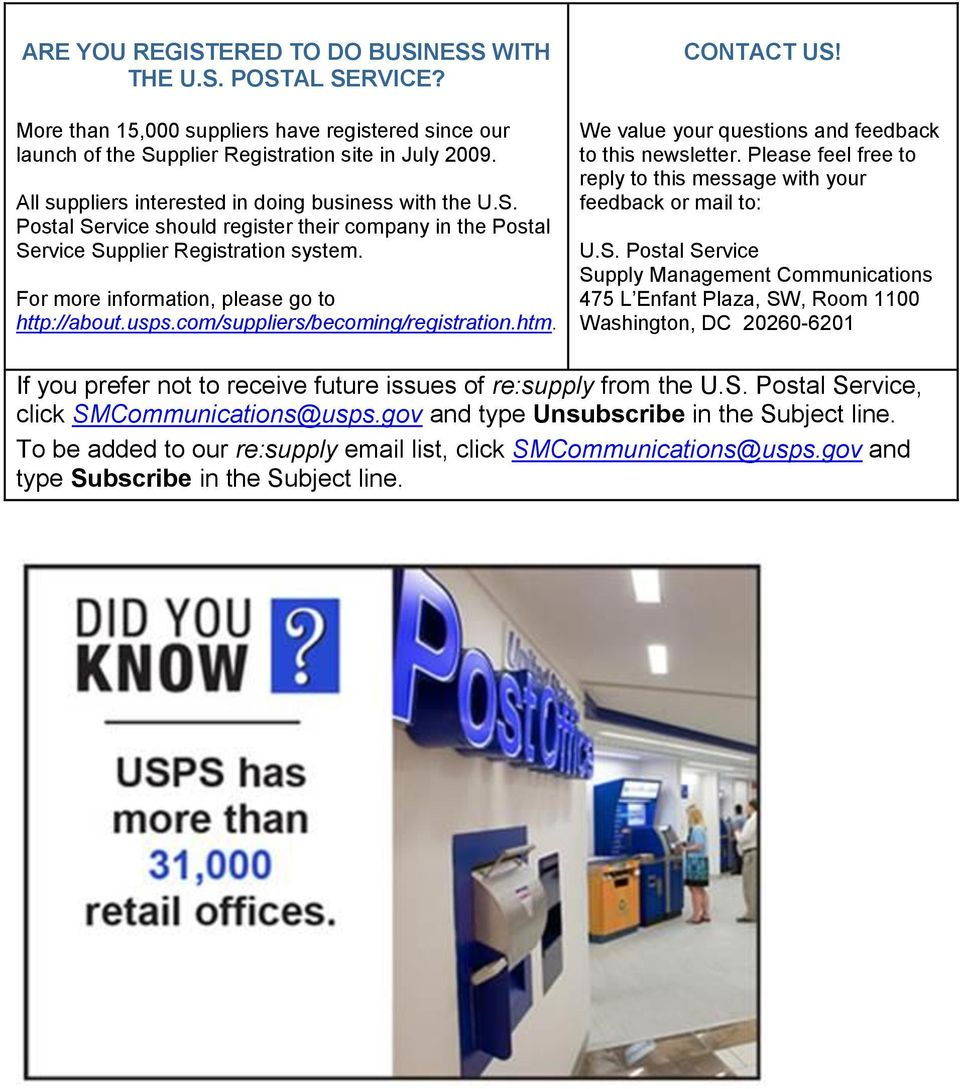 For more information, please go to http://about.usps.com/suppliers/becoming/registration.htm. CONTACT US! We value your questions and feedback to this newsletter.