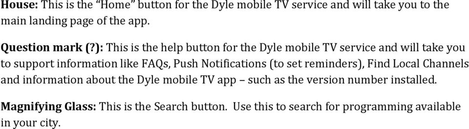 No, Dyle mobile TV is only available in select MetroPCS cities. See Dyle Tv Coverage Map on