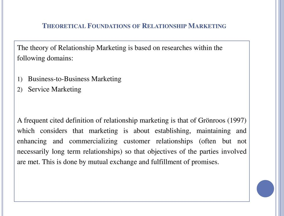 considers that marketing is about establishing, maintaining and enhancing and commercializing customer relationships (often but not