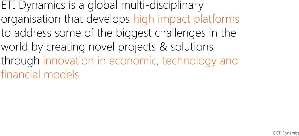 challenges in the world by creating novel projects & solutions