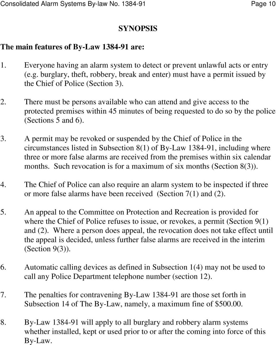 A permit may be revoked or suspended by the Chief of Police in the circumstances listed in Subsection 8(1) of By-Law 1384-91, including where three or more false alarms are received from the premises
