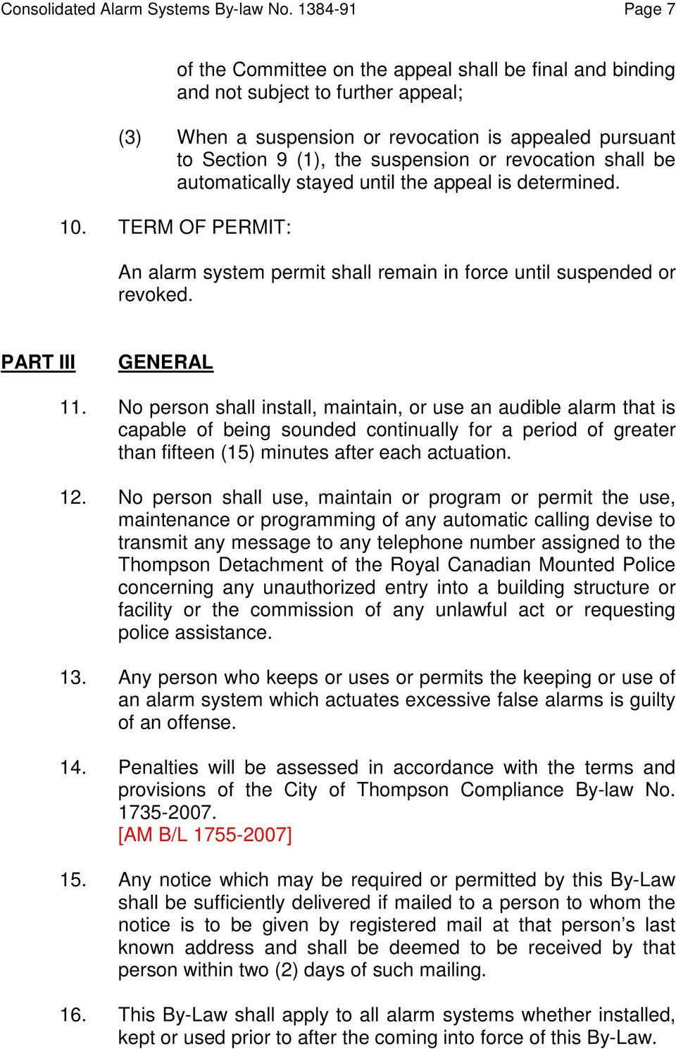 or revocation shall be automatically stayed until the appeal is determined. 10. TERM OF PERMIT: An alarm system permit shall remain in force until suspended or revoked. PART III GENERAL 11.