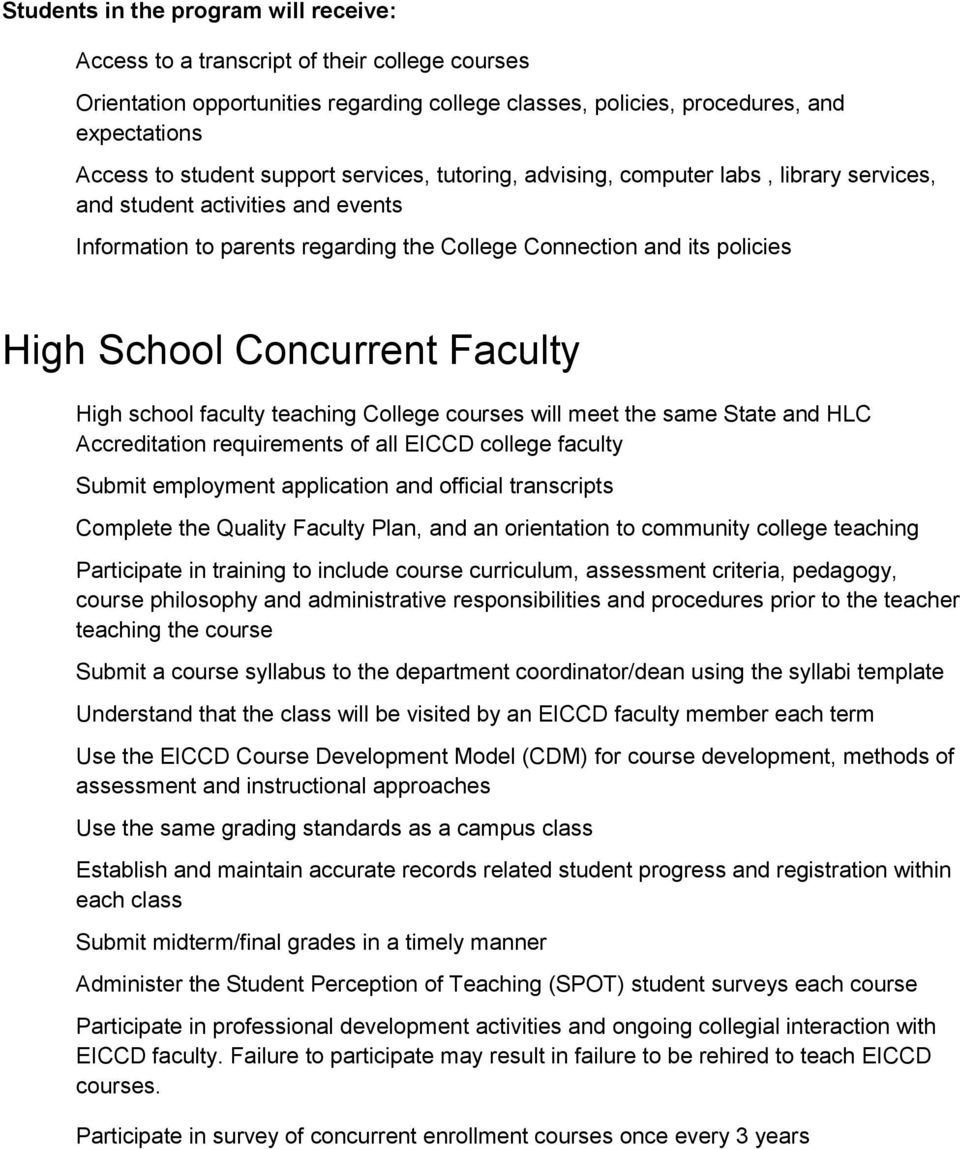 Concurrent Faculty High school faculty teaching College courses will meet the same State and HLC Accreditation requirements of all EICCD college faculty Submit employment application and official