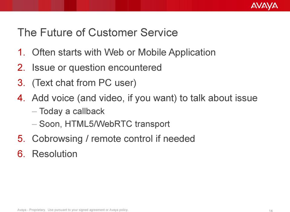 Add voice (and video, if you want) to talk about issue Today a callback Soon, HTML5/WebRTC