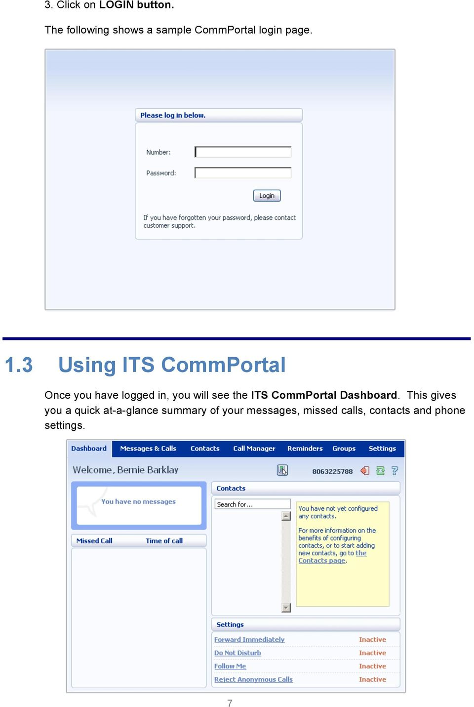 3 Using ITS CommPortal Once you have logged in, you will see the ITS