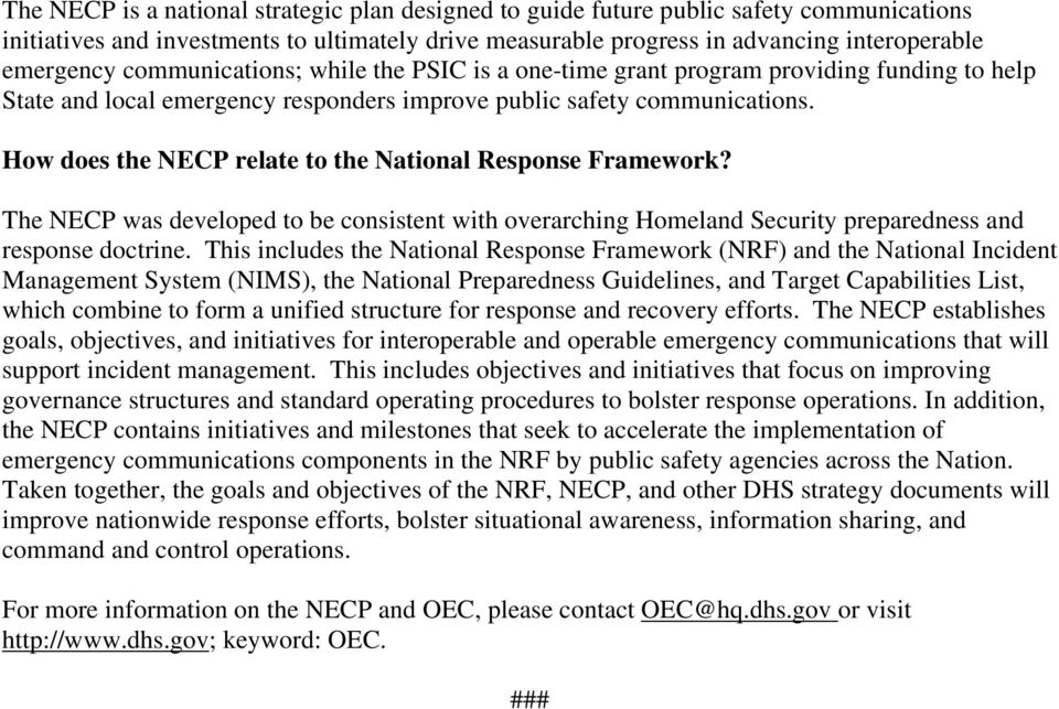 How does the NECP relate to the National Response Framework? The NECP was developed to be consistent with overarching Homeland Security preparedness and response doctrine.