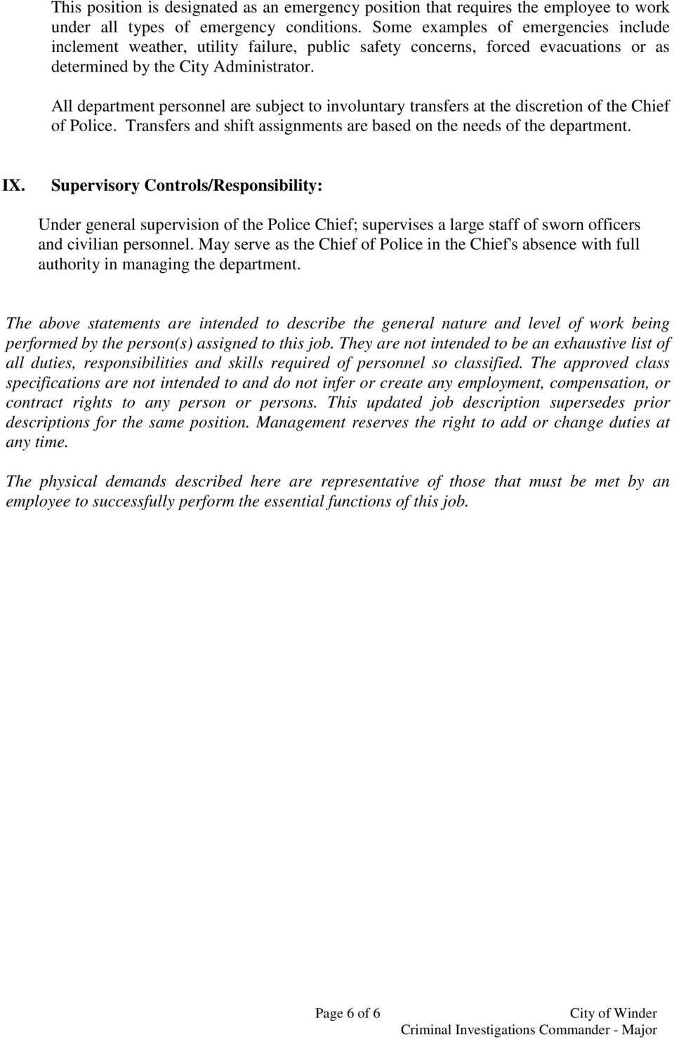All department personnel are subject to involuntary transfers at the discretion of the Chief of Police. Transfers and shift assignments are based on the needs of the department. IX.