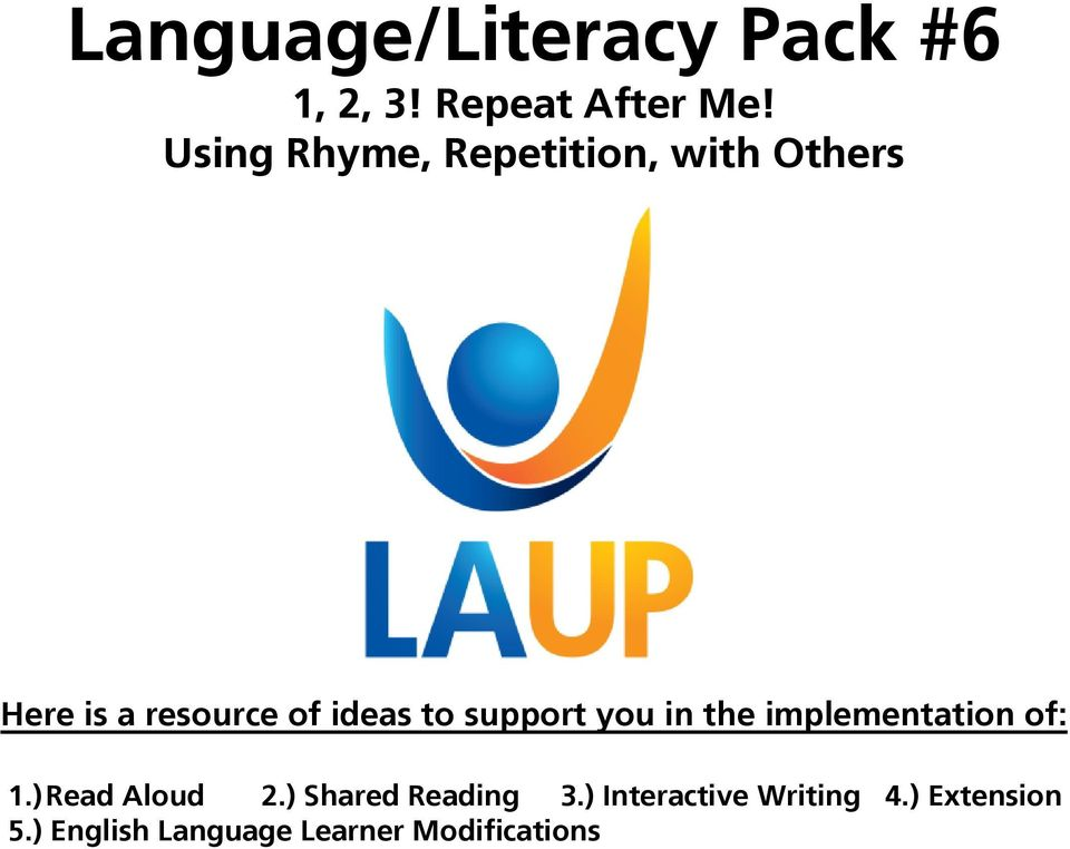 support you in the implementation of: 1.) Read Aloud 2.