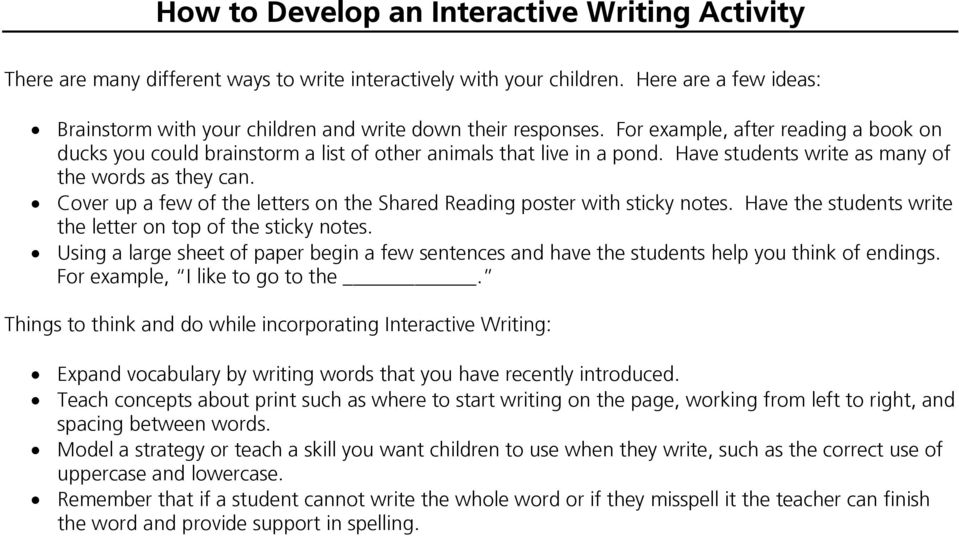 Have students write as many of the words as they can. Cover up a few of the letters on the Shared Reading poster with sticky notes. Have the students write the letter on top of the sticky notes.