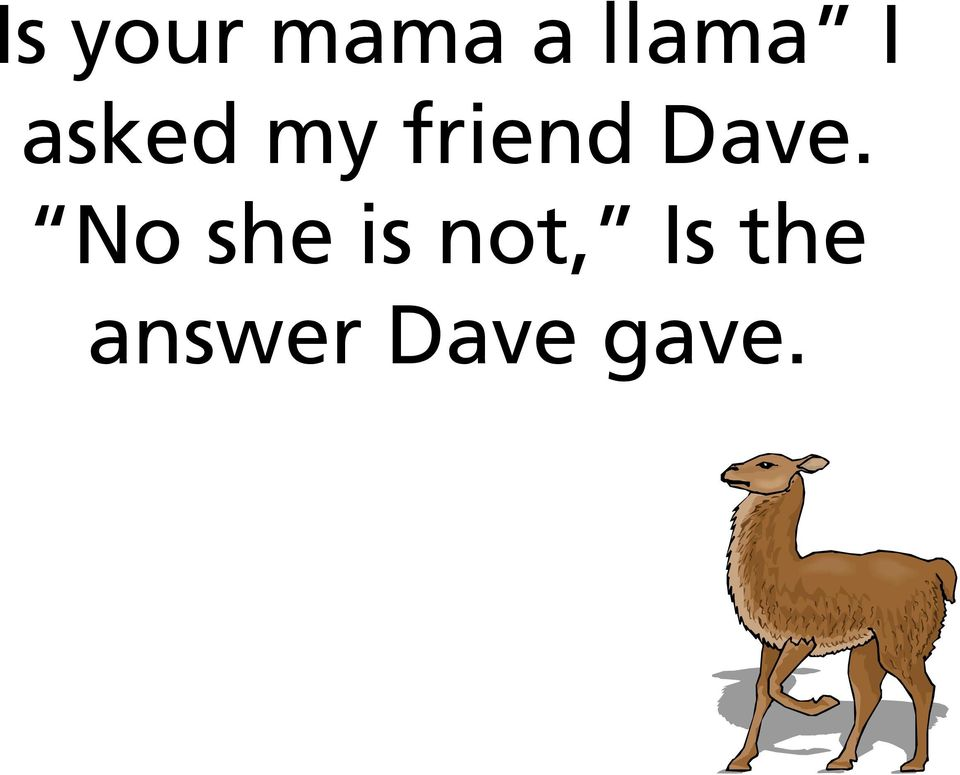 Dave. No she is not,
