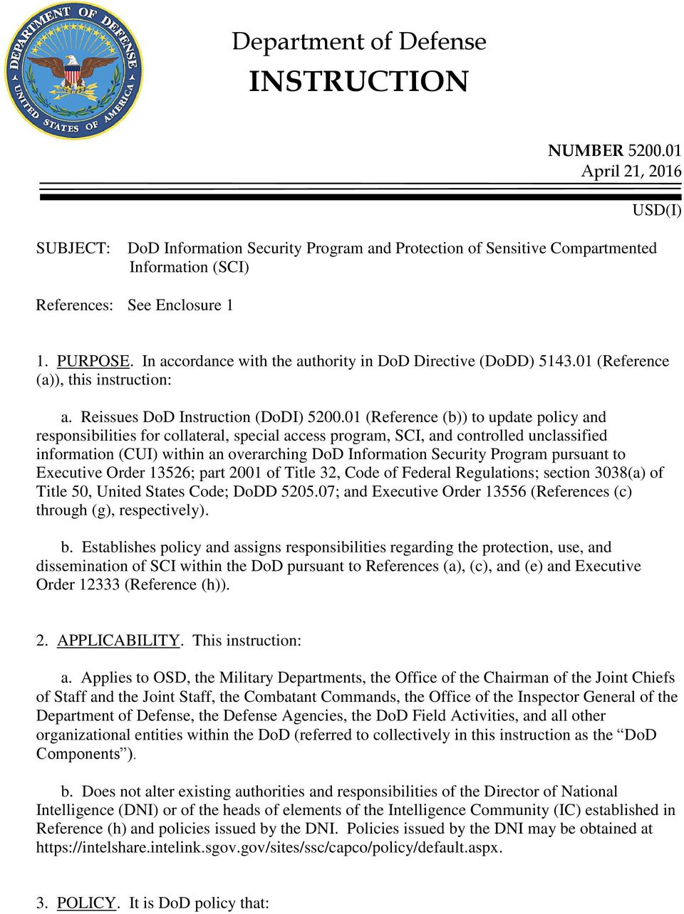 In accordance with the authority in DoD Directive (DoDD) 5143.01 (Reference (a)), this instruction: a. Reissues DoD Instruction (DoDI) 5200.