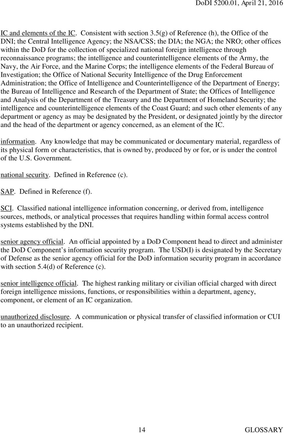 intelligence through reconnaissance programs; the intelligence and counterintelligence elements of the Army, the Navy, the Air Force, and the Marine Corps; the intelligence elements of the Federal