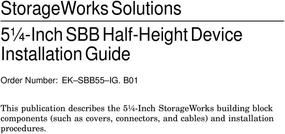 B01 This publication describes the 5¼-Inch StorageWorks
