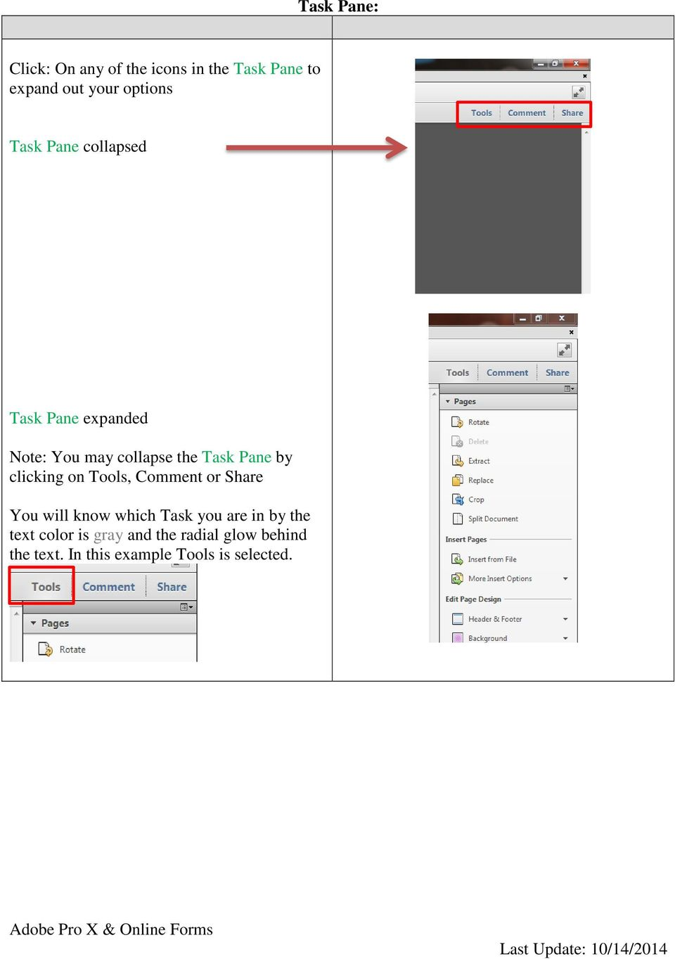 Tools, Comment or Share You will know which Task you are in by the text color is gray and