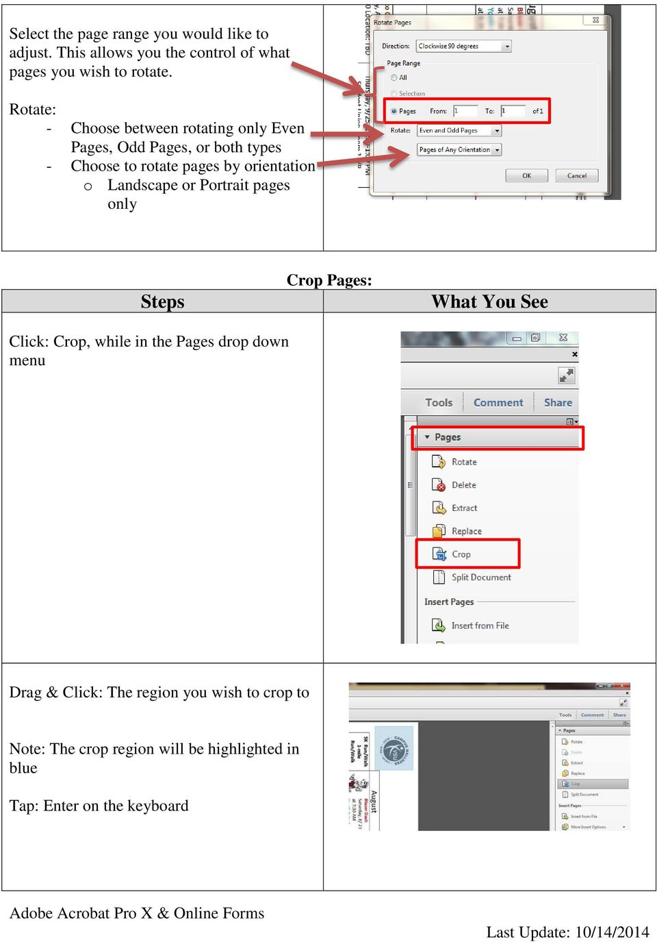 orientation o Landscape or Portrait pages only Steps Crop Pages: What You See Click: Crop, while in the Pages drop