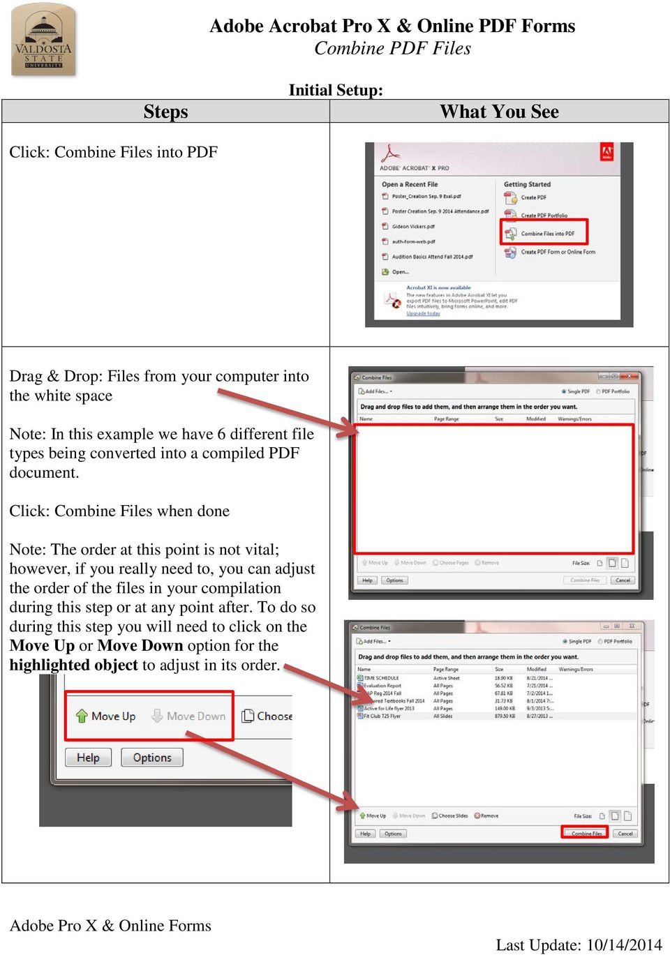 Click: Combine Files when done Note: The order at this point is not vital; however, if you really need to, you can adjust the order of the files in your