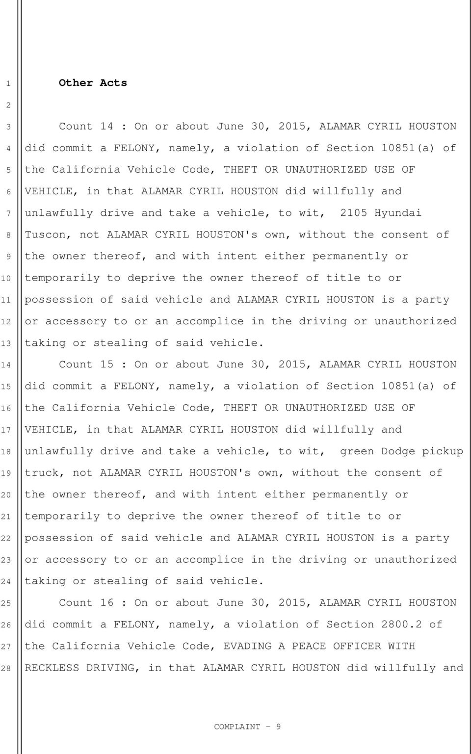 permanently or temporarily to deprive the owner thereof of title to or possession of said vehicle and ALAMAR CYRIL HOUSTON is a party or accessory to or an accomplice in the driving or unauthorized