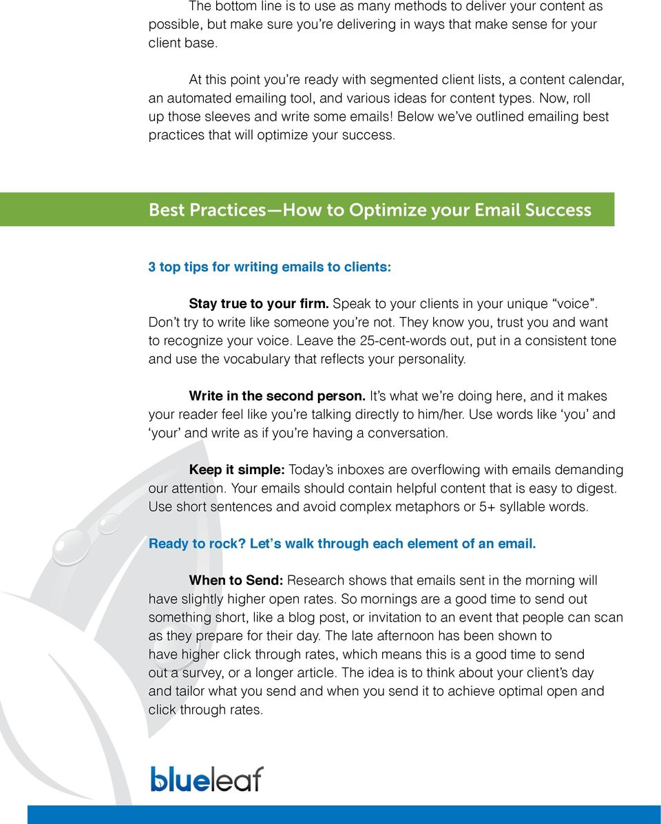 Below we ve outlined emailing best practices that will optimize your success.
