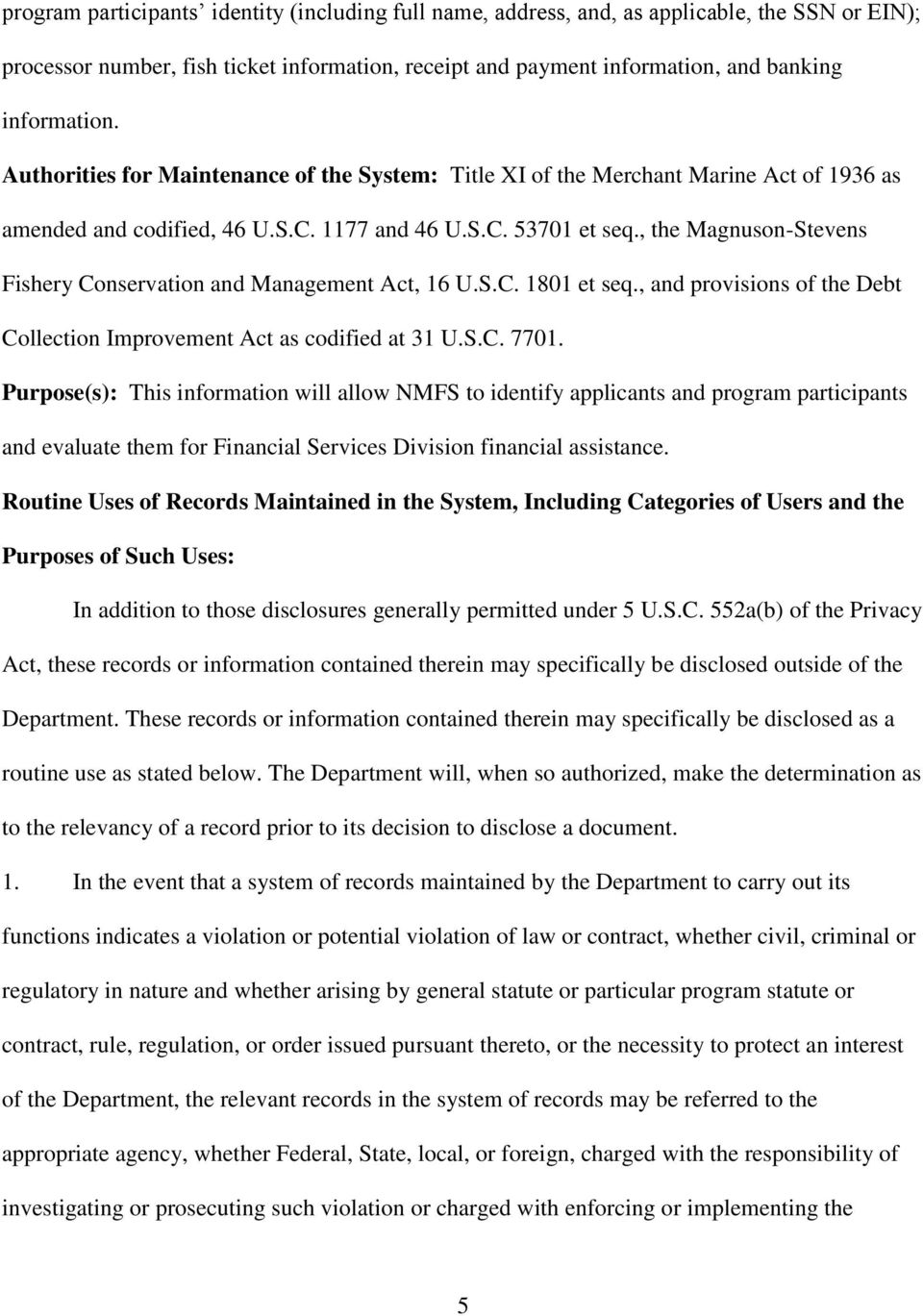 , the Magnuson-Stevens Fishery Conservation and Management Act, 16 U.S.C. 1801 et seq., and provisions of the Debt Collection Improvement Act as codified at 31 U.S.C. 7701.