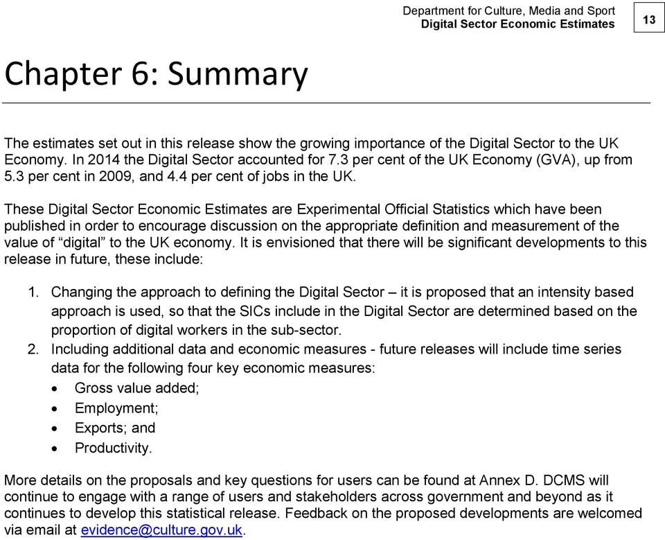 These Digital Sector Economic Estimates are Experimental Official Statistics which have been published in order to encourage discussion on the appropriate definition and measurement of the value of