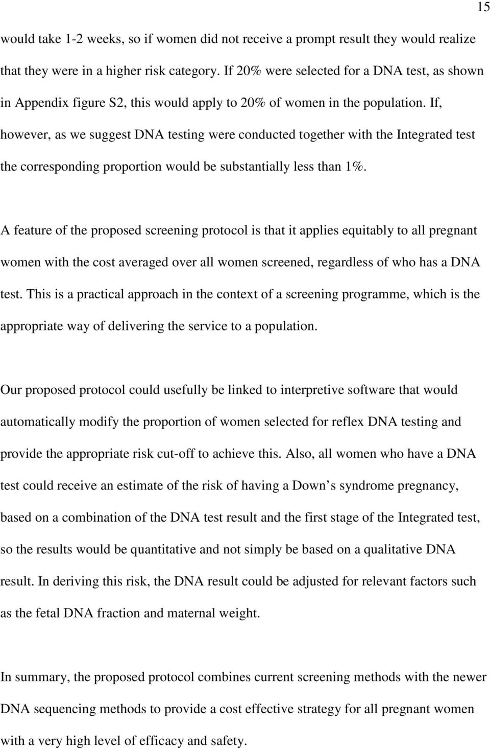 If, however, as we suggest DNA testing were conducted together with the Integrated test the corresponding proportion would be substantially less than 1%.