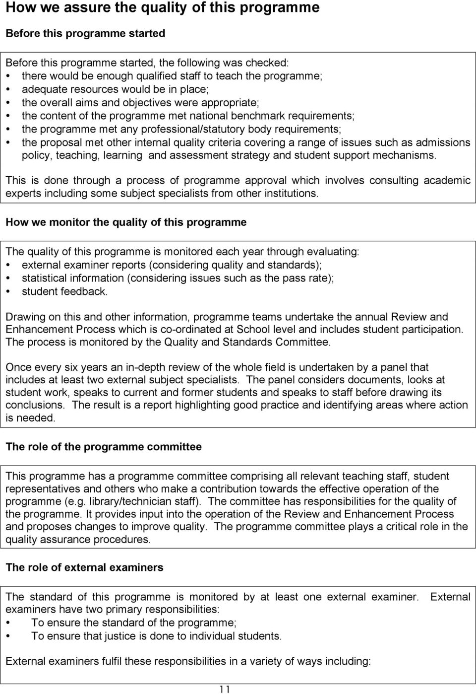 body requirements; the proposal met other internal quality criteria covering a range of issues such as admissions policy, teaching, learning and assessment strategy and student support mechanisms.