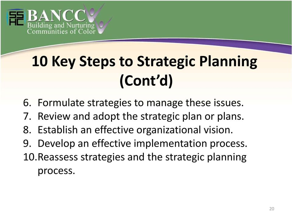 Review and adopt the strategic plan or plans. 8.
