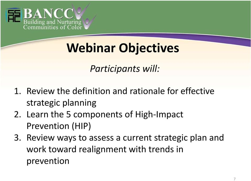 2. Learn the 5 components of High Impact Prevention (HIP) 3.