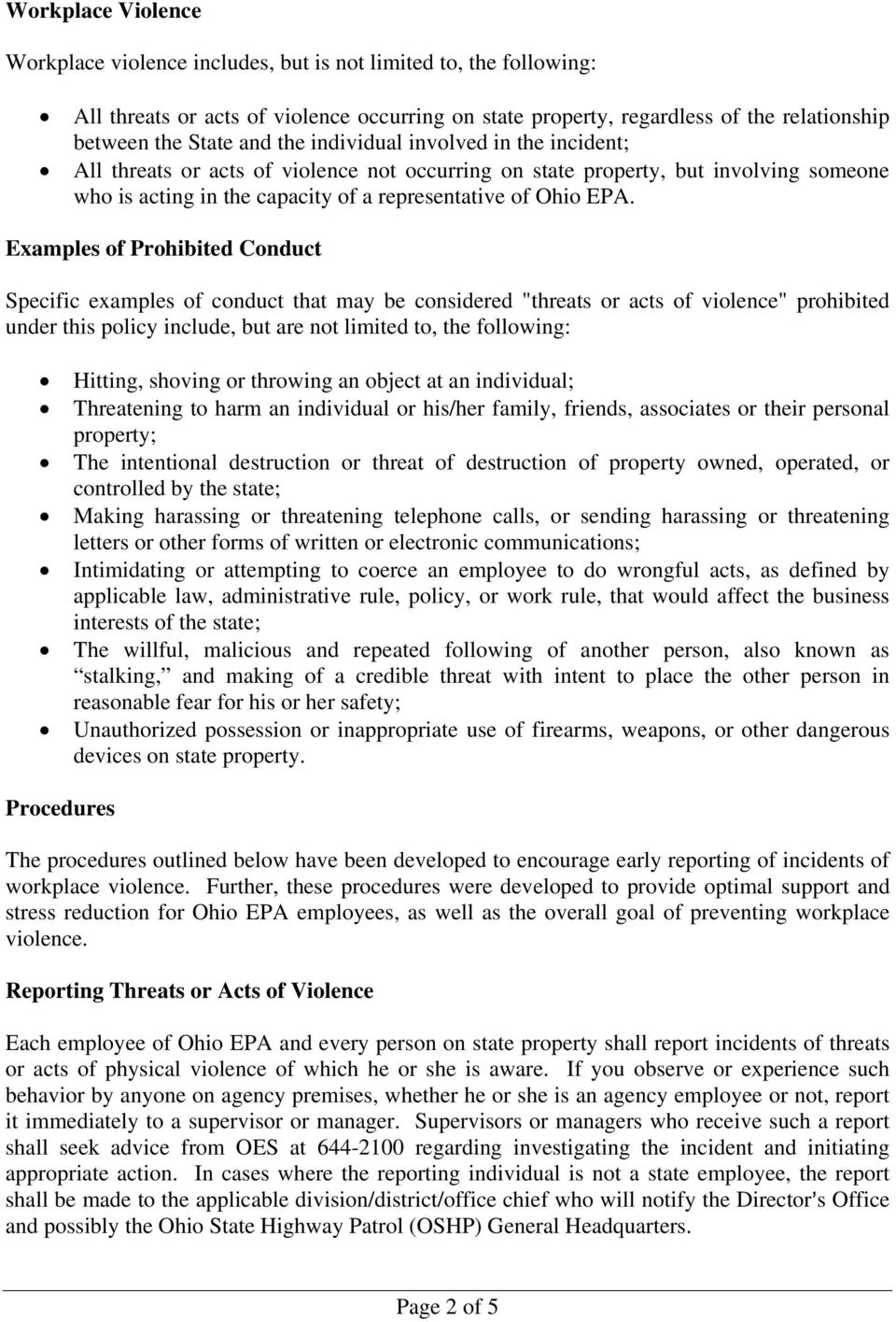"Examples of Prohibited onduct Specific examples of conduct that may be considered ""threats or acts of violence"" prohibited under this policy include, but are not limited to, the following: Hitting,"