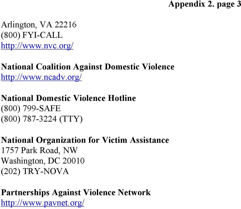 org/ National Domestic Violence Hotline (800) 799-SAFE (800) 787-3224 (TTY) National