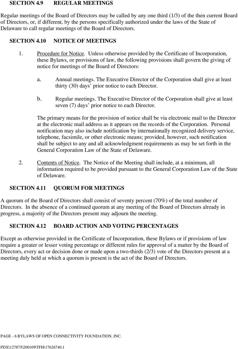 under the laws of the State of Delaware to call regular meetings of the Board of Directors. 10 NOTICE OF MEETINGS 1. Procedure for Notice.