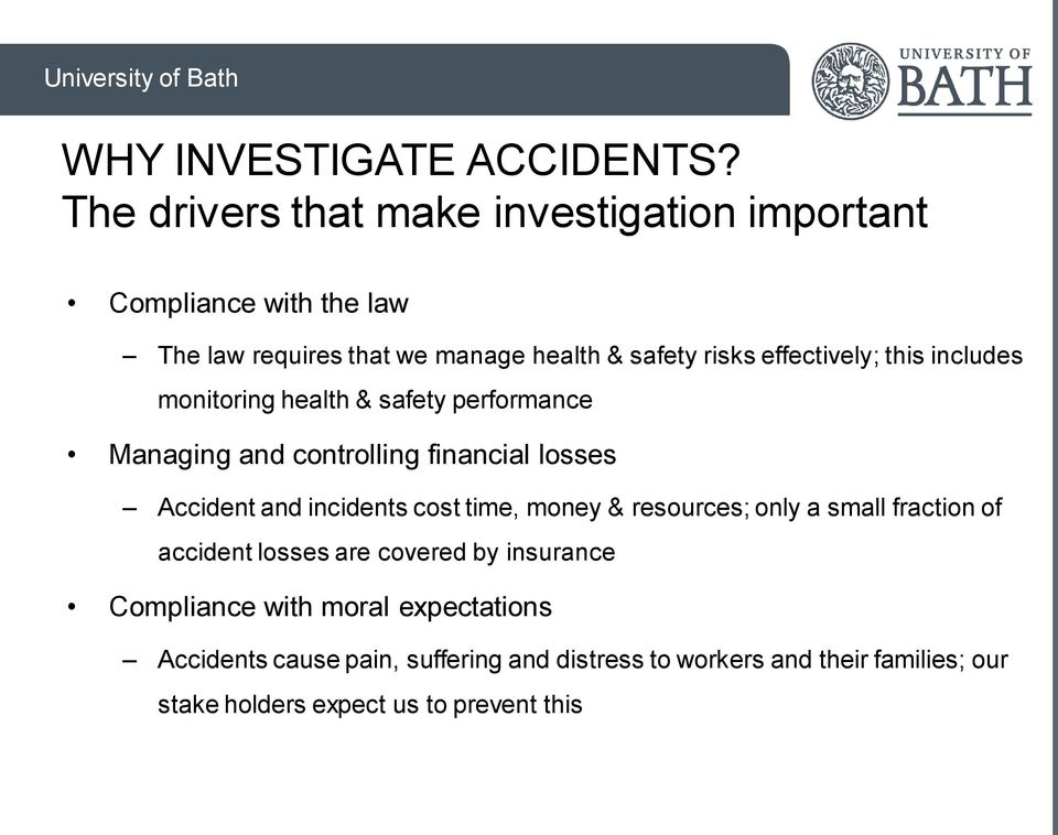 effectively; this includes monitoring health & safety performance Managing and controlling financial losses Accident and incidents