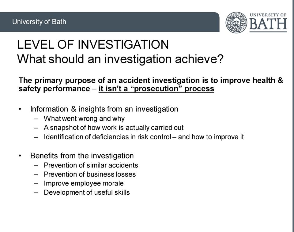 Information & insights from an investigation What went wrong and why A snapshot of how work is actually carried out