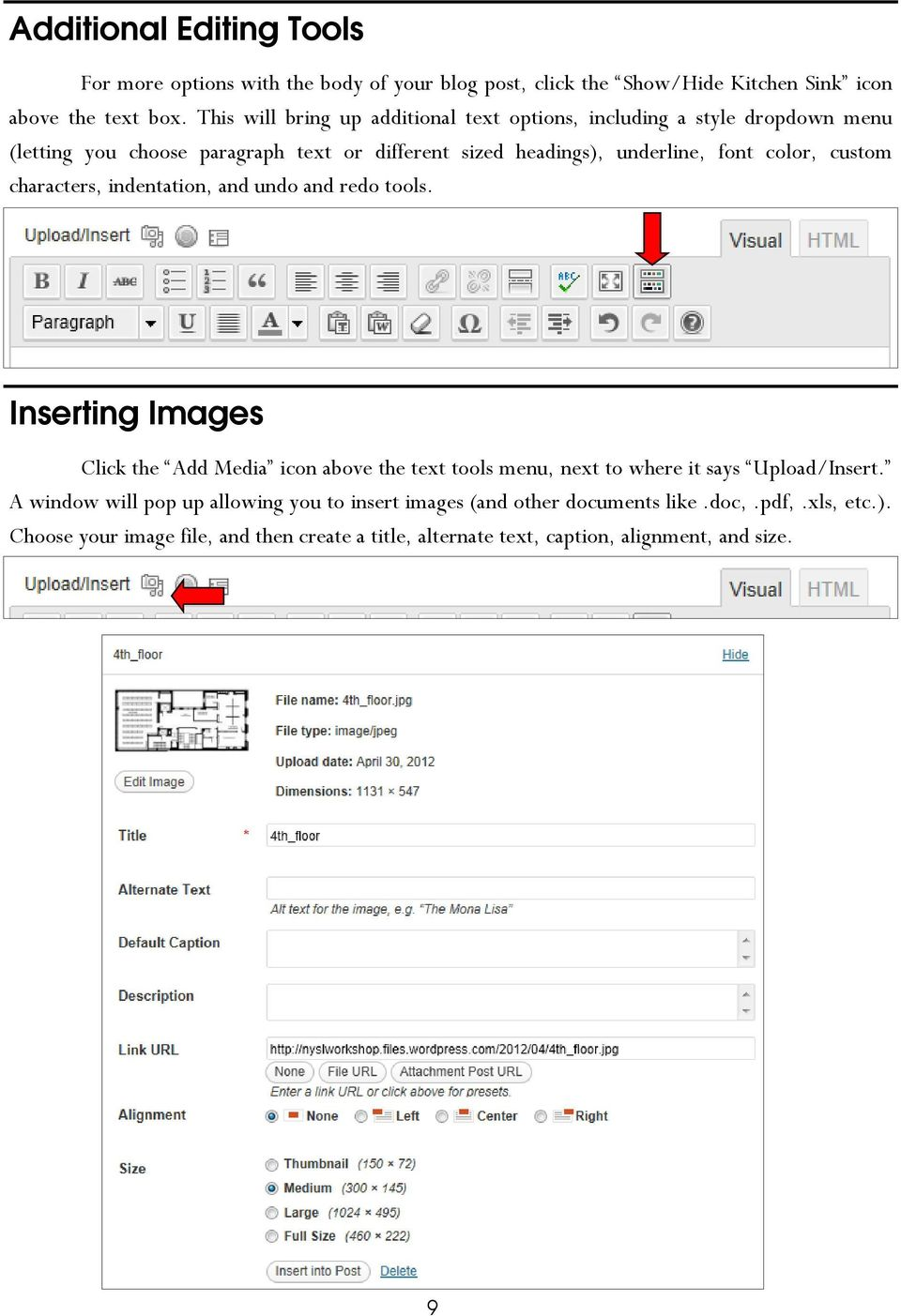 custom characters, indentation, and undo and redo tools. Inserting Images Click the Add Media icon above the text tools menu, next to where it says Upload/Insert.