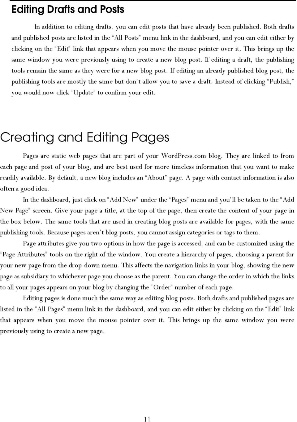 This brings up the same window you were previously using to create a new blog post. If editing a draft, the publishing tools remain the same as they were for a new blog post.