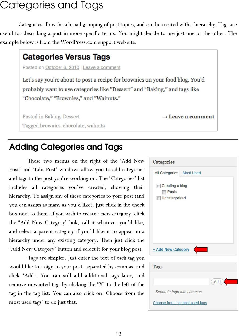 Adding Categories and Tags These two menus on the right of the Add New Post and Edit Post windows allow you to add categories and tags to the post you re working on.