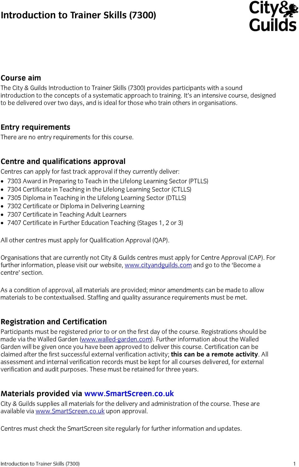 Entry requirements There are no entry requirements for this course.