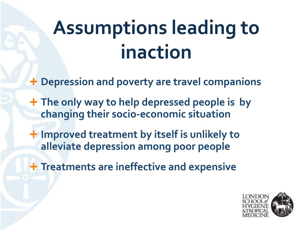 socio economic situation Improved treatment by itself is unlikely to