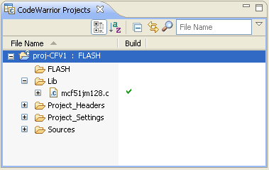 CodeWarrior Projects View 3. Build project a. Select the project in the CodeWarrior Projects view. b. Select Project > Build Project to build the project. 4. Configure launch configuration a.