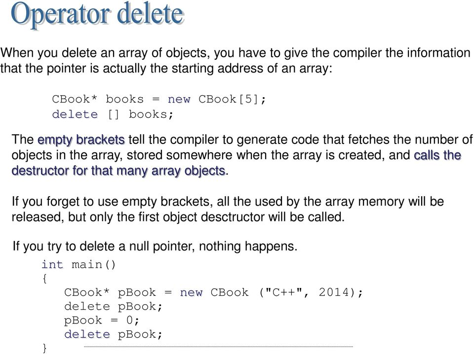 created, and calls the destructor for that many array objects.