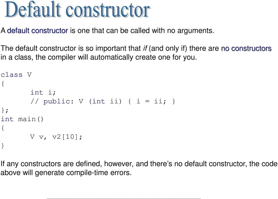 compiler will automatically create one for you.