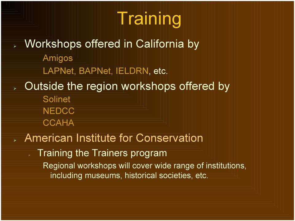 ! Outside the region workshops offered by Solinet NEDCC CCAHA!