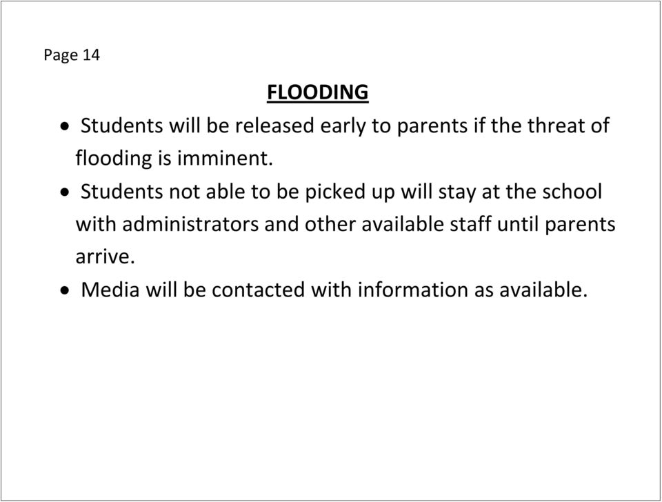 Students not able to be picked up will stay at the school with
