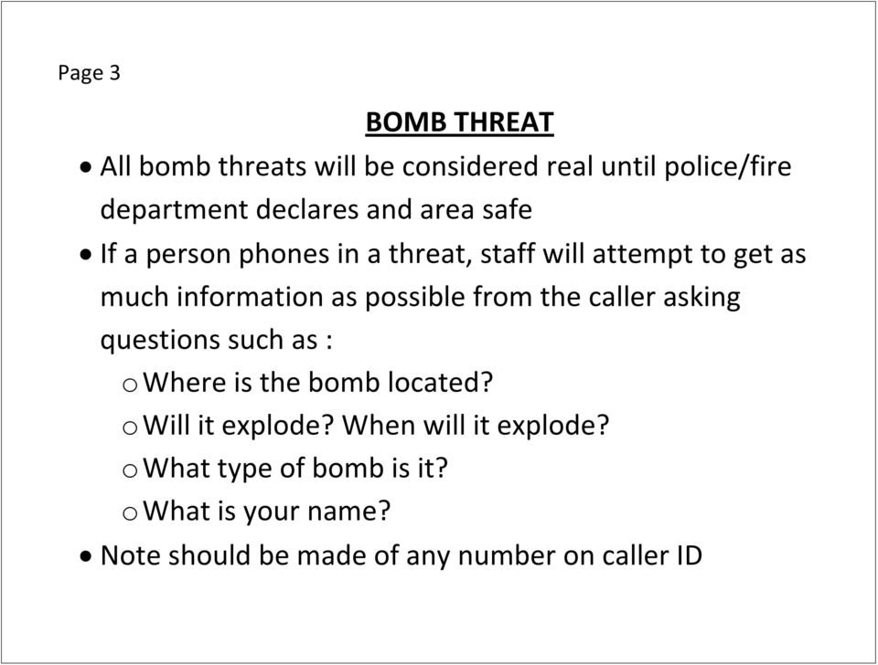 from the caller asking questions such as : o Where is the bomb located? o Will it explode?