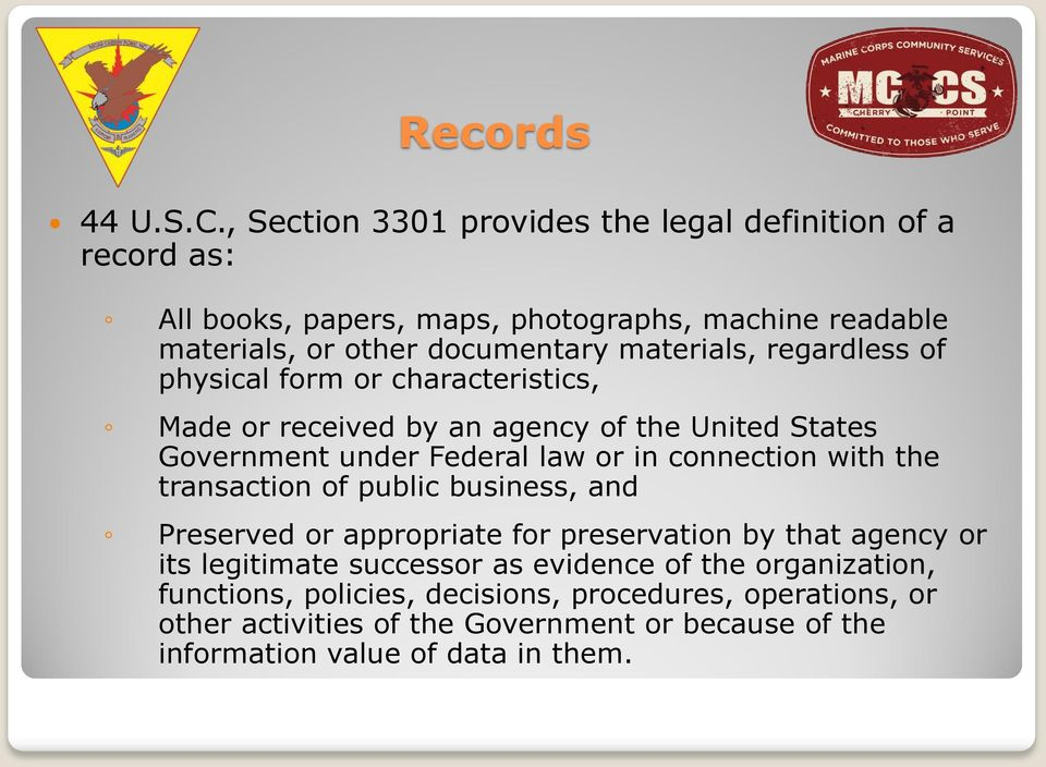 materials, regardless of physical form or characteristics, Made or received by an agency of the United States Government under Federal law or in connection