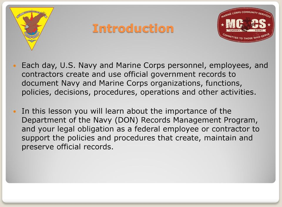 Corps organizations, functions, policies, decisions, procedures, operations and other activities.