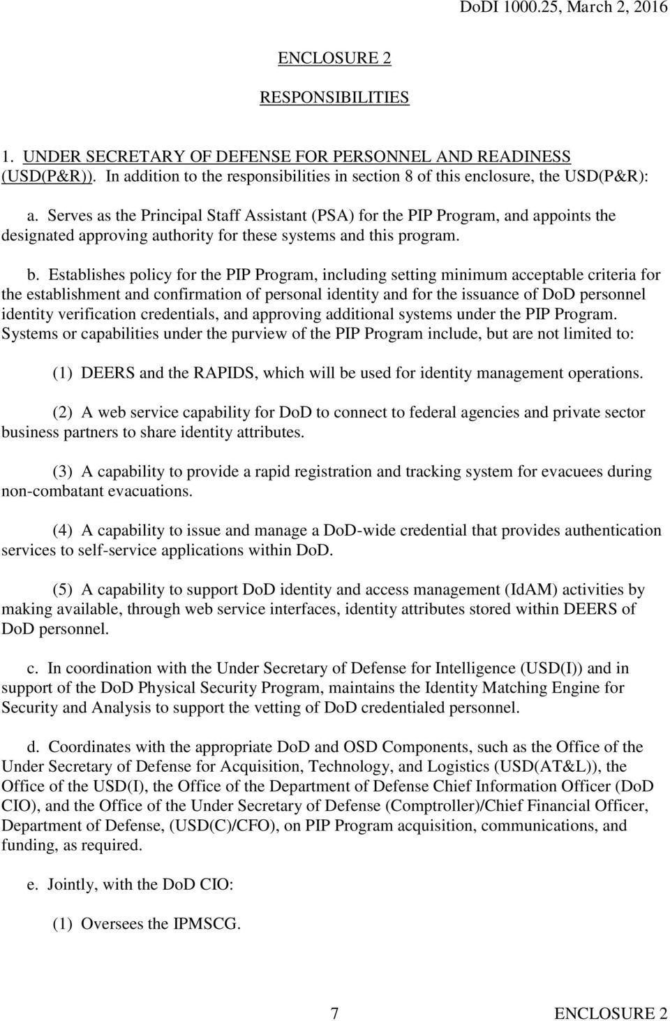 Establishes policy for the PIP Program, including setting minimum acceptable criteria for the establishment and confirmation of personal identity and for the issuance of DoD personnel identity